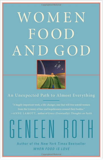 Women, Food & God: An Unexpected Path to Almost Everything
