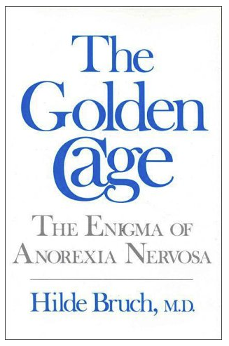The Golden Cage: The Enigma of Anorexia by Hilde Bruch
