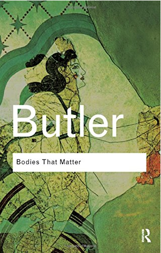 "Bodies that Matter: On the Discursive Limits of ""Sex"" by Judith Butler"