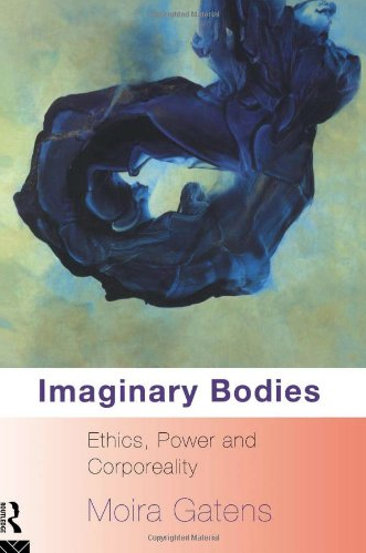 Imaginary Bodies: Ethics, Power and Corporeality by Moira Gatens