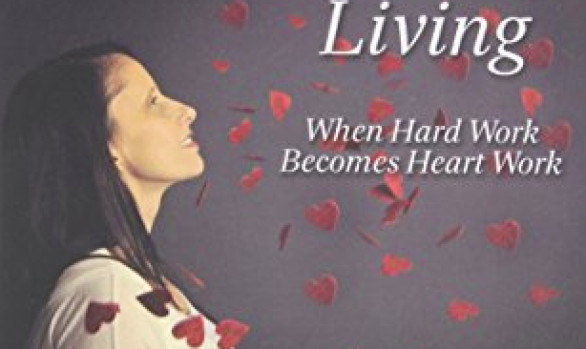 Heart Led Living: When Hard Work Becomes Heart Work by Sue Dumais
