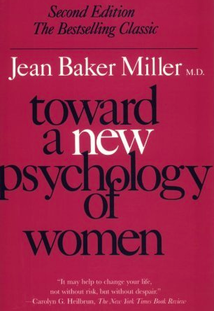 Toward a New Psychology of Women by Jean Baker Miller