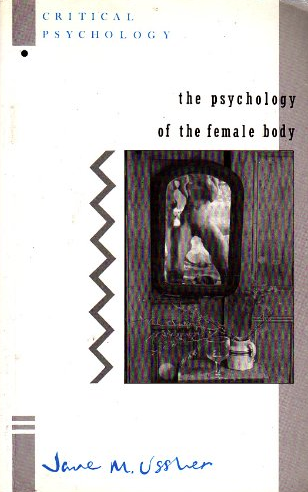 The Psychology of the Female Body by Jane Ussher