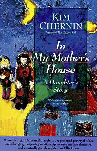 In My Mother's House by Kim Chernin