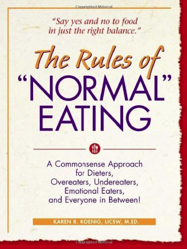 "The ""Rules"" of Normal Eating by Karen Koenig"