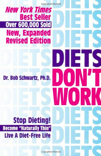 Diets Don't Work! by Bob Schwartz